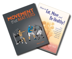 How to Eat, Move and Be Healthy! plus Movement that Matters