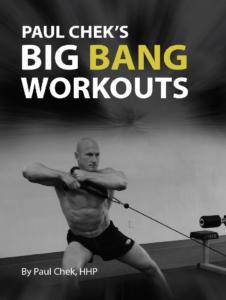 Paul Chek's Big Bang Workouts