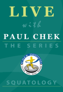 Live with Paul Chek: Squatology