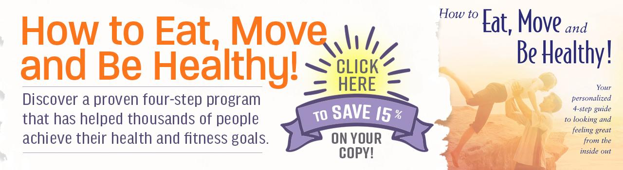 Save 15% on How to Eat, Move and Be Healthy! this July!