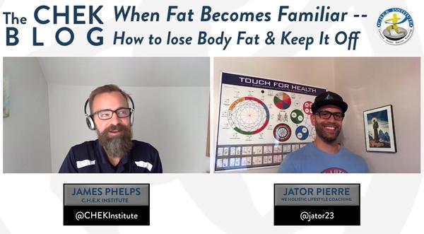 When Fat Becomes Familiar