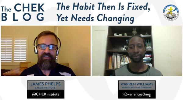 The Habit is Fixed, But Needs Changing