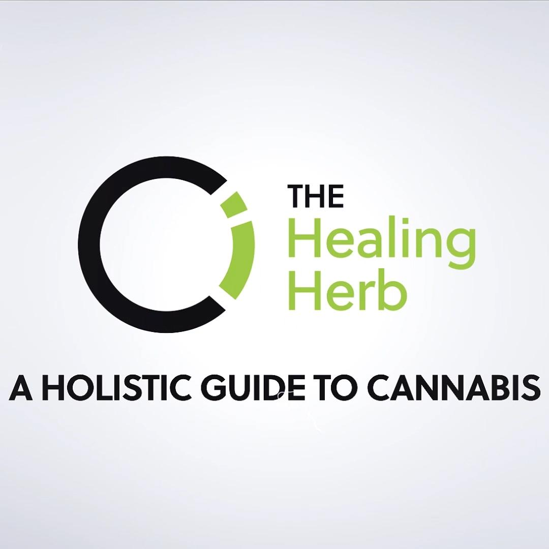 The Healing Herb: A Holistic Guide to Cannabis